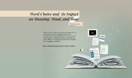 Word Choice and  its Impact on Meaning and Tone