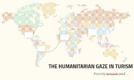 THE HUMANITARIAN GAZE IN TURISM