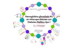 Hemoglobina glicosilada A1c en niños que debutan con Diabetes Mellitus tipo 1
