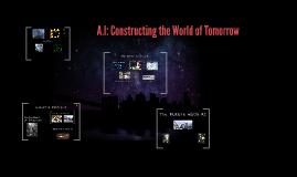 A.I: Constructing the World of Tomorrow