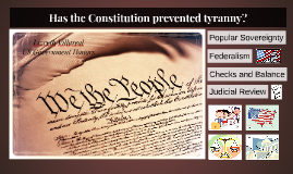Has the Constitution prevented tyranny?
