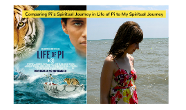 Comparing Pi's Spiritual Journey in Life of Pi to My Spiritual Journey