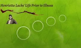 Henrietta Lacks' Life Prior to Illness