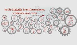 Radio Melodia Transformaciones y vigencia 1947-2015