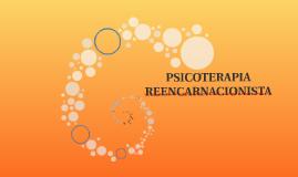 PSICOTERAPIA REENCARNACIONISTA