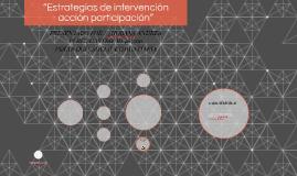 """""""estrategias de intervención acción participación"""""""