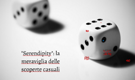 """""""Serendipity"""": la meraviglia delle scoperte casuali"""