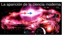 La aparición de la ciencia moderna