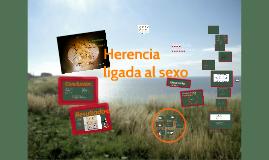 Herencia Ligada al Sexo. Biologia Molecular I
