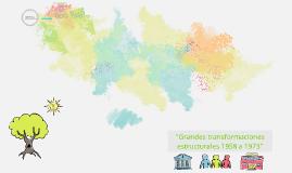 ''Grandes transformaciones estructurales''