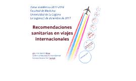 ULL - MEDICINA Recomendaciones Sanitarias en viajes internacionales
