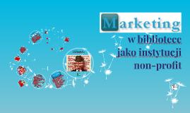 Marketing w bibliotece jako instytucji non-profit