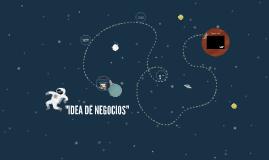 """Copy of """"IDEA DE NEGOCIOS"""""""