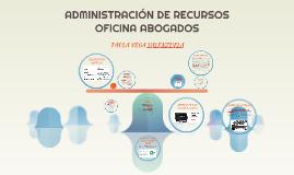 ADMINISTRACIÓN DE RECURSOS: OFICINA ABOGADOS