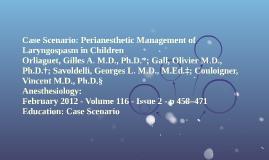 Case Scenario: Perianesthetic Management of Laryngospasm in
