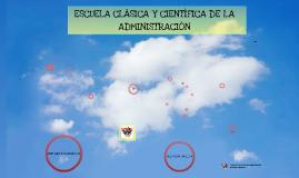 Copy of ESCUELA CLÁSICA  Y CIENTÍFICA DE LA ADMINISTRACIÓN