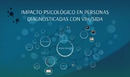 Copy of IMPACTO PSICOLÓGICO EN PERSONAS DIAGNOSTICADAS CON VIH/SIDA