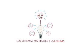 LOS SISTEMAS MATERIALES Y LA ENERGIA