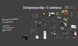 Copy of Entrepreneurship + E-commerce