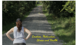 Emotion, Motivation,Stress and Health