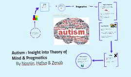 Copy of Autism : Insight into Pragmatics