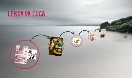 LENDA DA CUCA