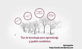 Uso de tecnología para aprendizaje y gestión académicae