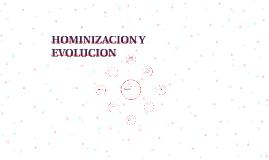HOMINIZACION Y EVOLUCION
