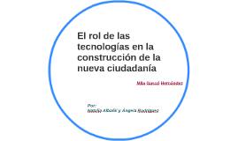 Copy of EL ROL DE LAS NUEVAS TECNOLOGÍAS EN LA CONSTRUCCIÓN DE LA NU