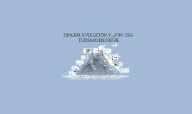 Copy of ORIGEN, EVOLUCIÓN Y..¿FIN? DEL TURISMO DE NIEVE