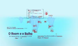 O Boom e a Bolha
