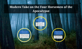 Modern Take on the Four Horsemen