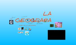 Copy of  LA GEOGRAFIA