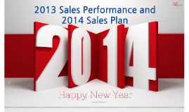 Copy of 2013 Sales Performance and 2014 Sales Plan