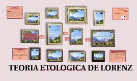 Copy of TEORIA ETOLOGICA DE LORENZ