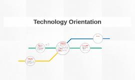 Technology Orientation
