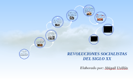 REVOLUCIONES SOCIALISTAS DEL SIGLO XX