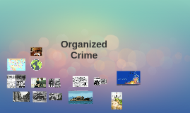 Copy of Organized Crime