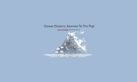 Career Clusters: Journey To The Top!