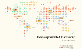 Technology Assisted Assessment