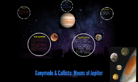 Ganymede & Callisto: Moons of Jupiter