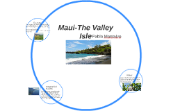 Maui-The Valley Isle