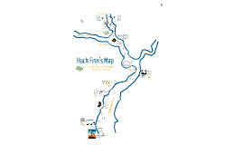 Huck Finn\'s Map by Joy Kumagai on Prezi