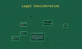 Legal Consideration