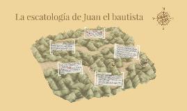 La escatología de Juan el bautista