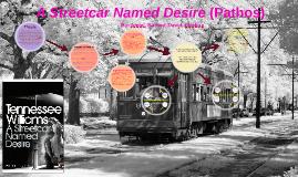 A Streetcar Named Desire (Pathos)