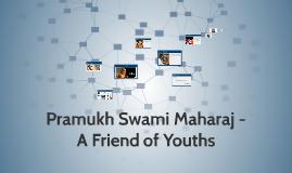 Pramukh Swami Maharaj - A Friend of Youths