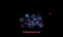 The Women of Lukes Gospel