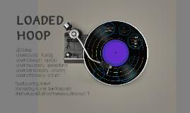 Copy of Loaded hoop