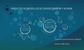 Copy of IMPUESTO DE DEGÜELLO DE GANADO MAYOR Y MENOR